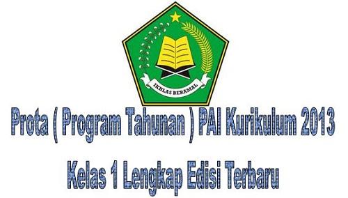 Prota ( Program Tahunan ) PAI Kurikulum 2013 Kelas 1 Lengkap Edisi Terbaru
