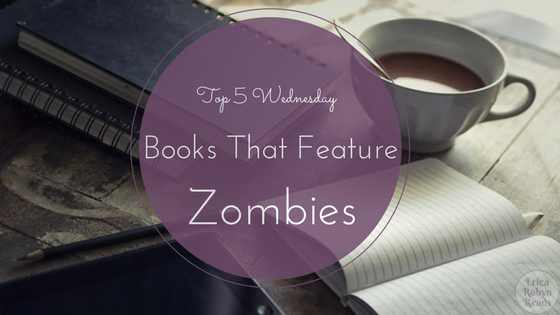 Top 5 Wednesday, 5 Books That Feature Zombies