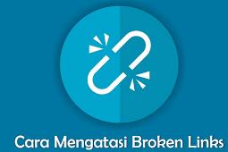 Cara Cek Broken Link (Link Rusak) Dan Cara Memperbaikinya