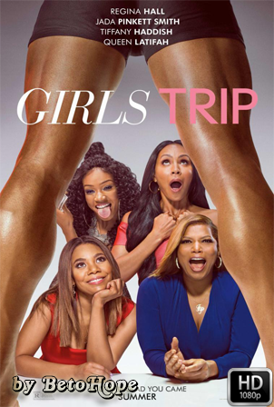 Girls Trip 1080p