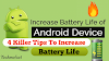 Top 4 Tips to increase battery life