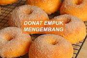 Cara membuat Donat Empuk dan Mengembang