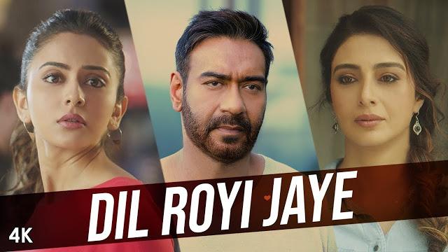Dil Royi Jaye Song Lyrics By Arijit Singh | De De Pyaar De Song 2019
