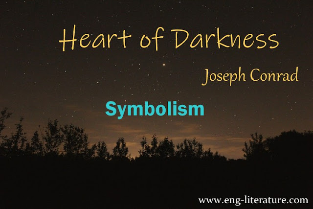 "Joseph Conrad's Use of Symbolism in the Novel, ""Heart of Darkness"""