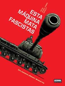Esta máquina mata fascistas, la historia bélica del siglo XX