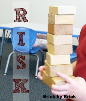 One Word: RISK (Brick by Brick)