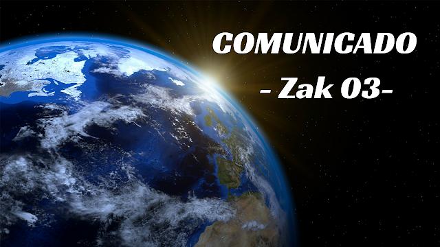 COMUNICADO de Zak #03