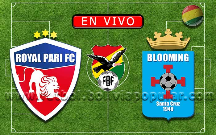 【En Vivo】Royal Pari vs. Blooming - Torneo Apertura 2020