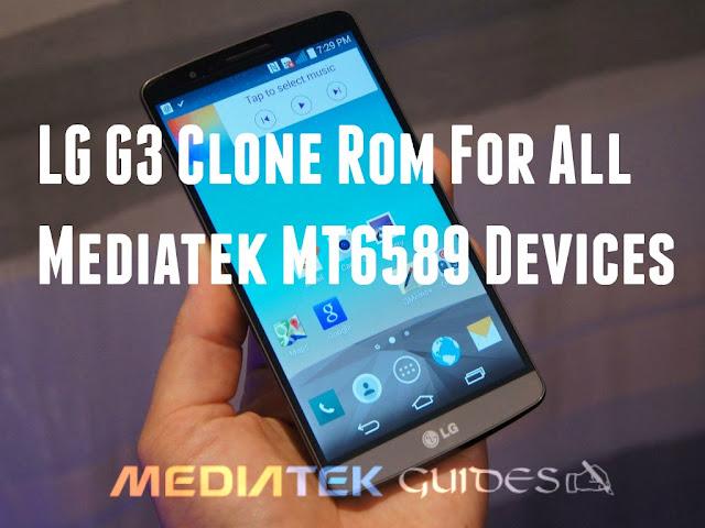 [MT6589] LG G3 Rom For All Mediatek Clones