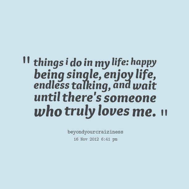 Happy To Be Single Quotes For Guys: Inspirational Quotes About Being Single. QuotesGram
