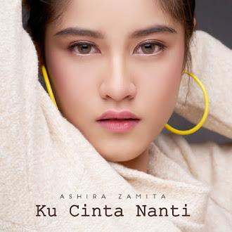 Ashira Zamita - Ku Cinta Nanti
