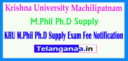 KRU Krishna University M.Phil Ph.D Supply Exam Fee Notification 2018