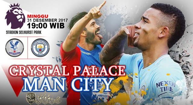 Prediksi Bola : Crystal Palace Vs Manchester City , Minggu 31 Desember 2017 Pukul 19.00 WIB