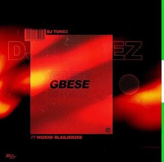 AUDIO| DJ Tunez Ft. Wizkid & Blaqjerzee ~ Gbese| [official mp3 audio]