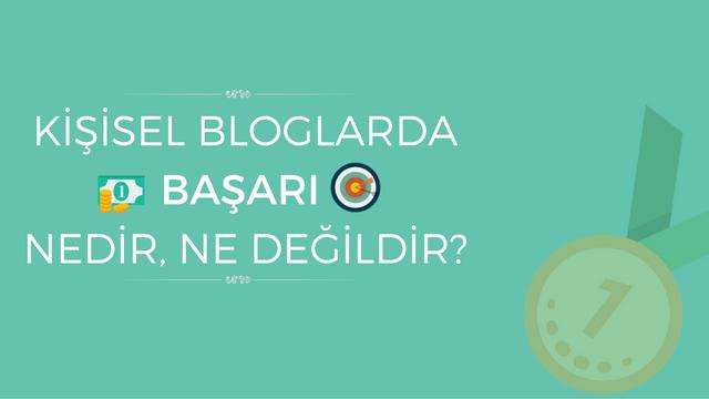 Kişisel Bloglarda Başarı Nedir, Ne Değildir?