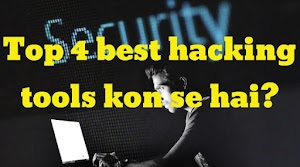 Top 4 best hacking tools, learn in ethical hacking in hindi