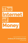 The Internet of Money Vol 1&2 – Andreas Antonopoulos