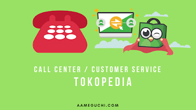 Berapa Nomor Call Center Tokopedia