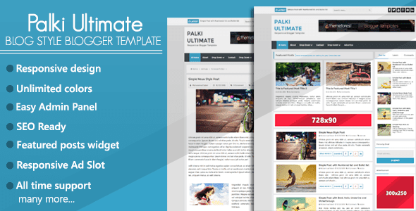 Palki Ultimate is a responsive and SEO ready blog style blogger template.                                                                                                                                                                                                   http://blogger-templatees.blogspot.com/