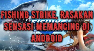 fishing-strike-rasakan-sensasi-memancing-di-android.jpg