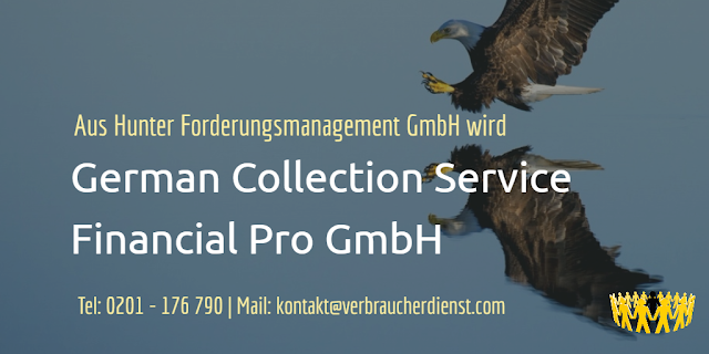 Aus Hunter Forderungsmanagement GmbH wird German Collection Service Finanzial Pro GmbH