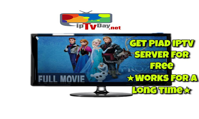 GET PIAD IPTV SERVER FOR free★Works for a long time★20/11/2017★Daily Update 24/7★