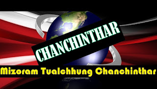 HRANGTURZO CHANCHINTHAR - TUALCHHUNG CHANCHIN THAR BER