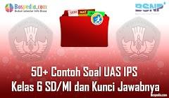 Lengkap - 50+ Contoh Soal UAS IPS Kelas 6 SD/MI dan Kunci Jawabnya Terbaru