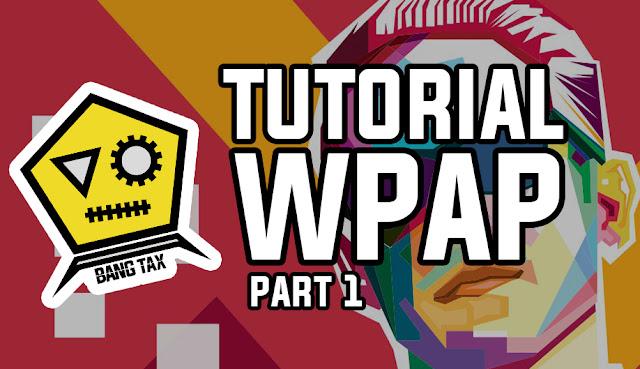 Cara Membuat WPAP Lengkap Dengan Gambar Dan Video Part 1