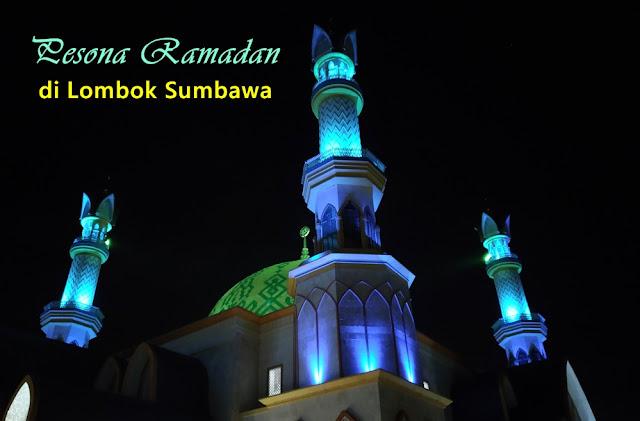 pesona ramadan di lombok sumbawa