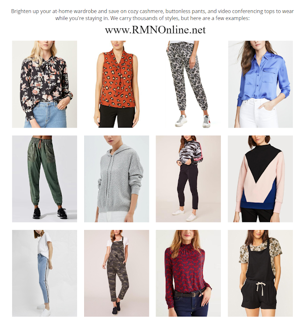 RMNOnline Fashion / Armoire Style: Brighten up your at-home wardrobe and save on cozy cashmere, buttonless pants, and video conferencing tops to wear while you're staying in. We carry thousands of styles, but here are a few examples:
