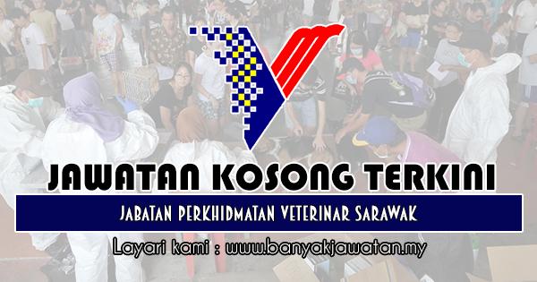 Jawatan Kosong 2019 di Jabatan Perkhidmatan Veterinar Sarawak