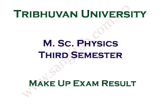 M. Sc. Physics Third Semester Make Up Exam Result
