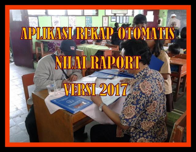 Download Aplikasi Rekap Nilai Raport Otomatis Versi 2017