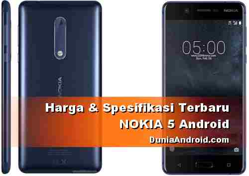 Harga Terbaru Nokia 5 dan Spesifikasinya