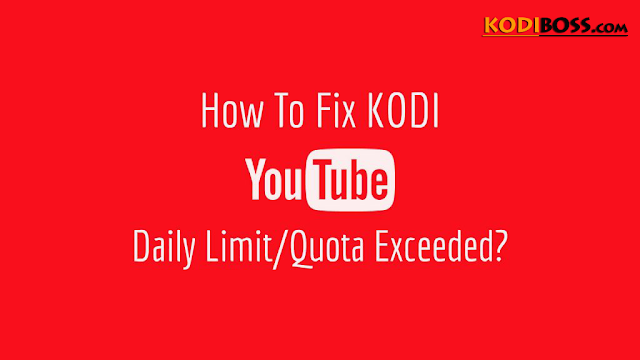 How To Fix Youtube Quota Limit Exceeded Error On Kodi (Kodi Tips)