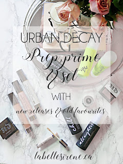 Prep, Prime & Set | New Releases & Old Favourites From Urban Decay | Overview & Suggestions | labellesirene.ca