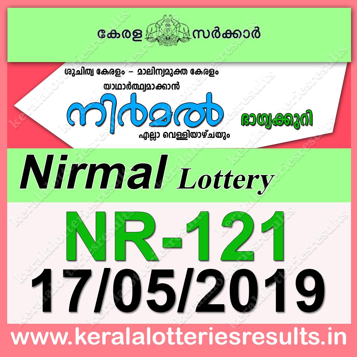 05 >> Kerala Lottery Results 17 05 2019 Nirmal Lottery Result Nr 121