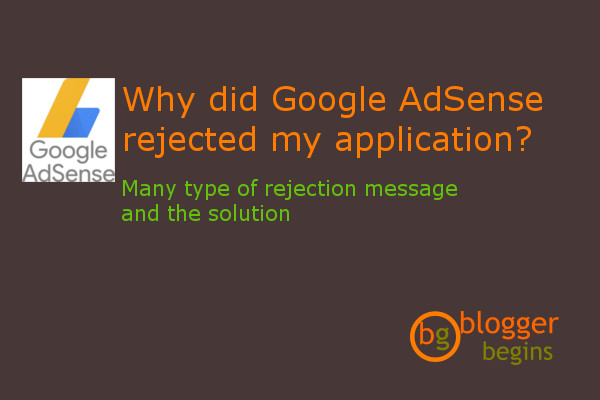 Why did Google AdSene rejected my application? Many type of rejection message and the solution
