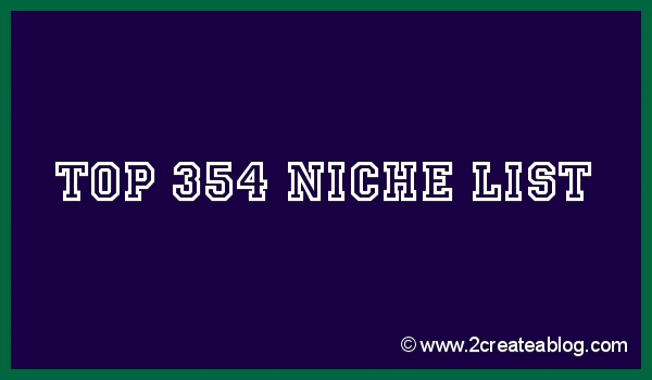 Top 354 Niches List - Niche Blogging