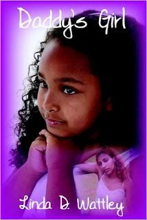 http://www.amazon.com/Daddys-Girl-Linda-D-Wattley/dp/0977664902/ref=la_B00JNTEYK6_1_3?s=books&ie=UTF8&qid=1458337148&sr=1-3