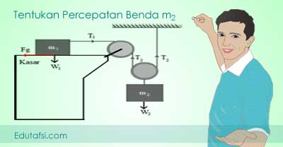 Menentukan percepatan benda pada sistem katrol