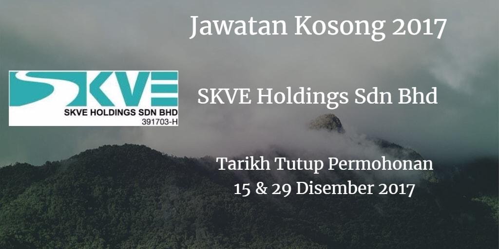Jawatan Kosong SKVE Holdings Sdn Bhd 17 November 2017