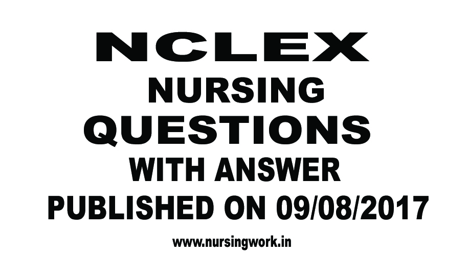 NURSING WRITTEN TEST SAMPLE QUESTIONS: NCLEX NURSING
