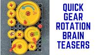 Quick Gear Rotation Brain Teasers