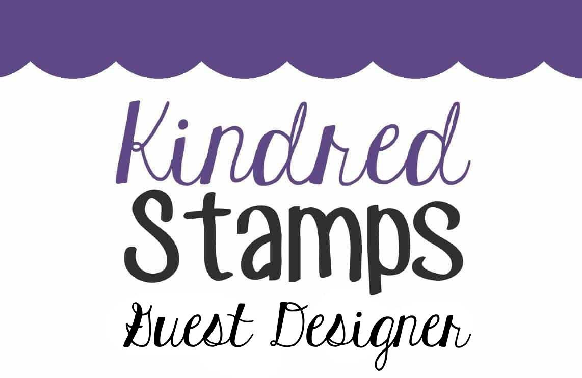 Kindred Stamps Guest Designer 7/2018-9/2018