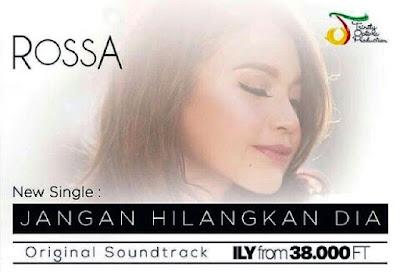 "Download Gratis Lagu OST. ILY From 38.000 FT ""Jangan Hilangkan Dia"" Rossa - www.blankon-ku.com | blankonku"