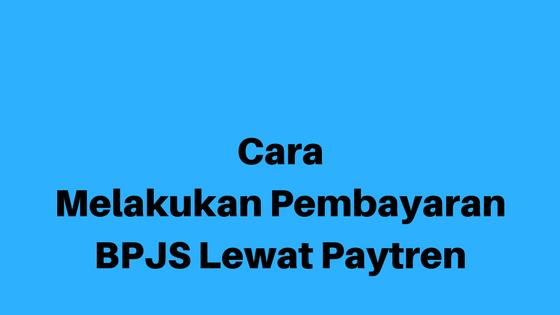 Cara Bayar BPJS Lewat Paytren