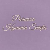 http://scrapkowo.pl/shop,tekturka-napis-pierwsza-komunia-swieta-g2,4975.html