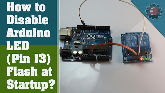 Arduino Projects - Disable (Pin13) Flash at Arduino Startup ~ horizon4electronics